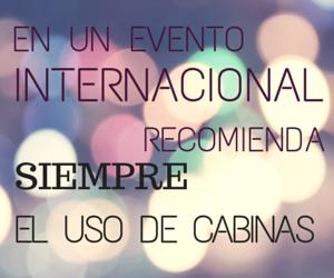en un evento internacional recomienda el uso de cabinas