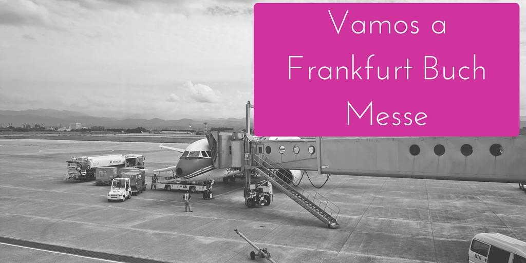 Vamos a la feria del libro de Frankfurt